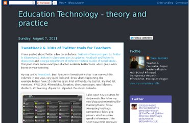 http://educationtechnology-theoryandpractice.blogspot.com/2011/08/tweetdeck-100s-of-twitter-tools-for.html