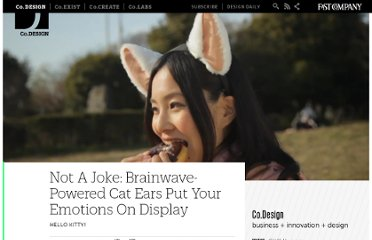 http://www.fastcodesign.com/1663786/not-a-joke-brainwave-powered-cat-ears-put-your-emotions-on-display