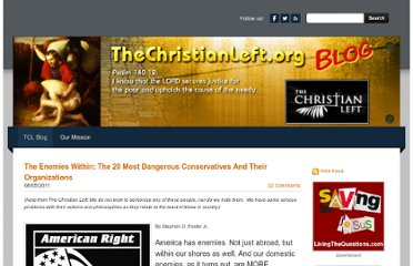 http://www.thechristianleftblog.org/1/post/2011/08/the-enemies-within-the-20-most-dangerous-conservatives-and-their-organizations.html