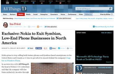 http://allthingsd.com/20110809/exclusive-nokia-to-exit-symbian-low-end-phone-businesses-in-north-america/