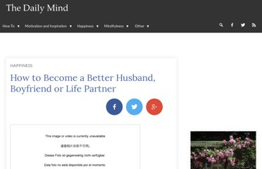 http://www.thedailymind.com/how-to/how-to-become-a-better-husband-boyfriend-or-life-partner/
