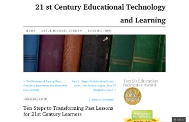 http://21centuryedtech.wordpress.com/2011/07/22/ten-steps-to-transforming-past-lessons-for-21st-century-learners/