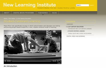http://newlearninginstitute.org/film-series/a-21st-century-education/student-centered-learning