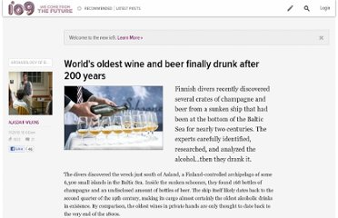 http://io9.com/5695539/worlds-oldest-wine-and-beer-finally-gets-drunk-after-200-years