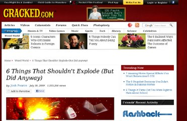 http://www.cracked.com/article_17561_6-things-that-shouldnt-explode-but-did-anyway_p2.html