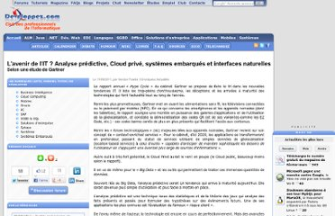 http://www.developpez.com/actu/35960/L-avenir-de-l-IT-Analyse-predictive-Cloud-prive-systemes-embarques-et-interfaces-naturelles-selon-une-etude-de-Gartner/