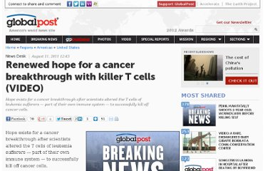 http://www.globalpost.com/dispatch/news/regions/americas/united-states/110811/hope-cancer-breakthrough-killer-t-cells-video