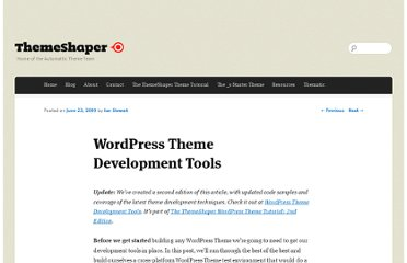 http://themeshaper.com/2009/06/23/wordpress-theme-development-tools-tutorial/