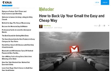 http://lifehacker.com/5773362/back-up-your-gmail-the-easy-way-or-the-cheap-way
