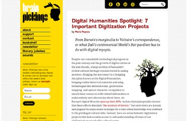 http://www.brainpickings.org/index.php/2011/08/12/digital-humanities-7-important-digitization-projects/
