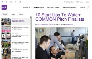http://www.psfk.com/2011/07/psfk-exclusive-common-pitch-the-winning-applicants.html