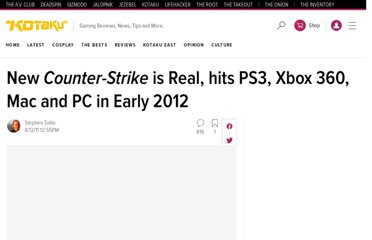 http://kotaku.com/5830377/new-counter+strike-is-real-hits-ps3-xbox-360-and-pc-in-early-2012