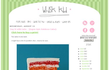 http://www.whisk-kid.com/2009/08/say-it-with-cake.html