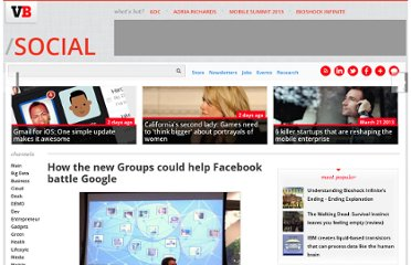 http://venturebeat.com/2010/10/06/why-facebooks-new-groups-could-help-defeat-google/