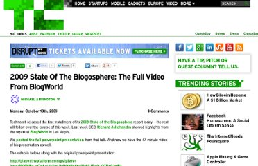 http://techcrunch.com/2009/10/19/2009-state-of-the-blogosphere-the-full-video-from-blogworld/