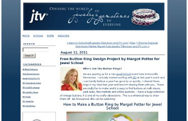http://jewelrytelevision.typepad.com/jtv_blog/2011/08/free-button-ring-design-project-by-margot-potter-for-jewel-school-.html?mcid=XSO0002000111