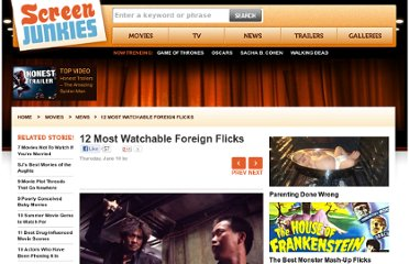 http://www.screenjunkies.com/movies/movie-news/12-most-watchable-foreign-flicks/