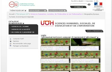 http://www.canal-u.tv/themes/sciences_humaines_sociales_de_l_education_et_de_l_information/sciences_de_la_societe/geographie_amenagement/geographie_physique_humaine_economique_et_regionale#catalogue