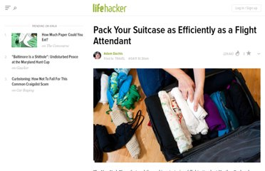 http://lifehacker.com/5788501/how-to-pack-your-suitcase-as-efficiently-as-a-flight-attendant