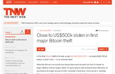 http://thenextweb.com/insider/2011/06/15/close-to-us500k-stolen-in-first-major-bitcoin-theft/