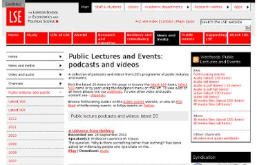 http://www2.lse.ac.uk/newsAndMedia/videoAndAudio/channels/publicLecturesAndEvents/Home.aspx