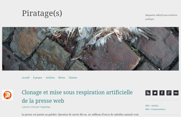 http://piratages.wordpress.com/2010/01/01/clonage-et-mise-sous-respiration-artificielle-de-la-presse-web/