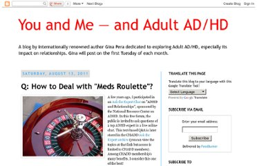 http://adultadhdrelationships.blogspot.com/2011/08/q-how-to-deal-with-meds-roulette.html