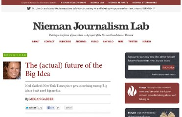 http://www.niemanlab.org/2011/08/the-actual-future-of-the-big-idea/