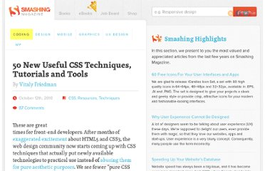 http://coding.smashingmagazine.com/2010/10/12/50-new-useful-css-techniques-tutorials-and-tools/