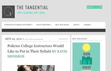 http://thetangential.com/2011/08/10/policies-college-instructors-would-like-to-put-in-their-syllabi/