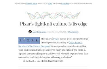 http://37signals.com/svn/posts/1127-pixars-tightknit-culture-is-its-edge