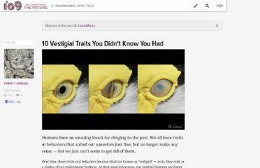 http://io9.com/5829687/10-vestigial-traits-you-didnt-know-you-had