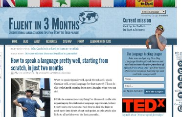 http://www.fluentin3months.com/how-to-speak-a-language-pretty-well-starting-from-scratch-in-just-two-months/