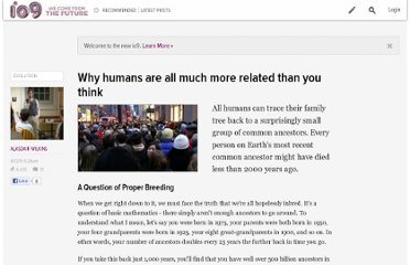 http://io9.com/5791530/why-humans-all-much-more-related-than-you-think