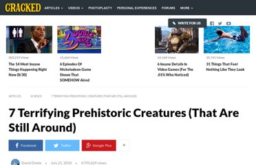 http://www.cracked.com/article_18641_7-terrifying-prehistoric-creatures-that-are-still-around.html