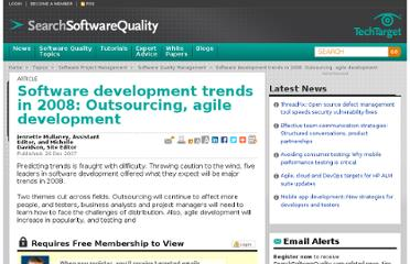 http://searchsoftwarequality.techtarget.com/news/1287341/Software-development-trends-in-2008-Outsourcing-agile-development