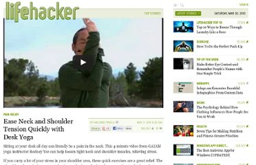 http://lifehacker.com/5797933/take-4-minutes-to-ease-neck-and-shoulder-tension-with-desk-yoga