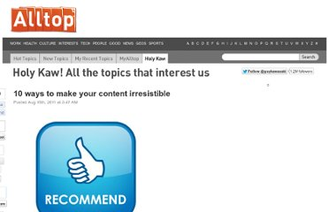 http://holykaw.alltop.com/10-ways-to-make-your-content-irresistible