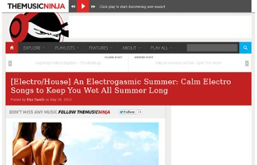 http://www.themusicninja.com/electrohouse-an-electrogasmic-summer-calm-electro-songs-to-keep-you-wet-all-summer-long/