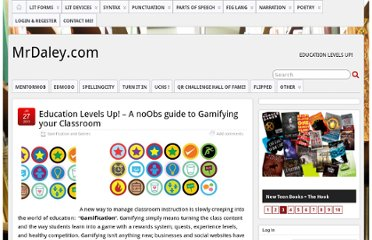 http://www.mrdaley.com/wordpress/2011/07/27/education-levels-up-a-newbs-guide-to-gamifying-your-classroom/