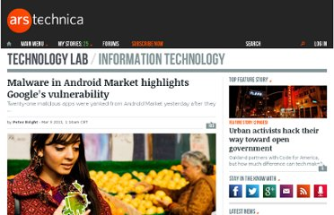 http://arstechnica.com/open-source/news/2011/03/malware-in-android-market-highlights-googles-vulnerability.ars