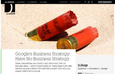 http://www.fastcodesign.com/1664793/googles-business-strategy-have-no-business-strategy
