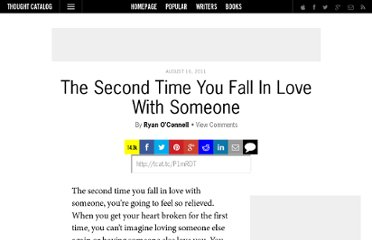 http://thoughtcatalog.com/2011/the-second-time-you-fall-in-love-with-someone/