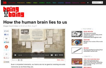 http://boingboing.net/2011/08/17/how-the-human-brain-lies-to-us.html