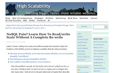 http://highscalability.com/blog/2011/6/6/nosql-pain-learn-how-to-readwrite-scale-without-a-complete-r.html
