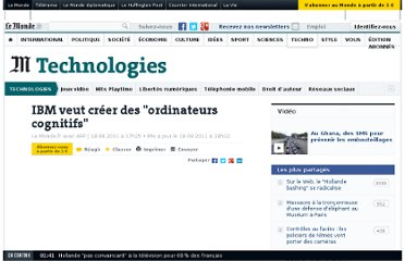 http://www.lemonde.fr/technologies/article/2011/08/18/ibm-veux-creer-des-ordinateurs-cognitifs_1561111_651865.html