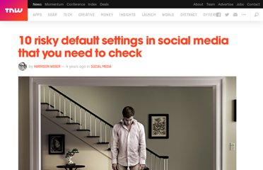 http://thenextweb.com/socialmedia/2011/08/18/10-risky-default-settings-in-social-media-that-you-need-to-check/