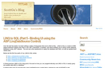 http://weblogs.asp.net/scottgu/archive/2007/07/16/linq-to-sql-part-5-binding-ui-using-the-asp-linqdatasource-control.aspx