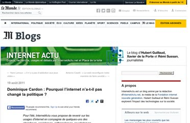 http://internetactu.blog.lemonde.fr/2011/08/19/dominique-cardon-pourquoi-linternet-na-t-il-pas-change-la-politique/