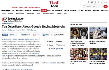 http://techland.time.com/2011/08/16/ten-questions-about-google-buying-motorola/